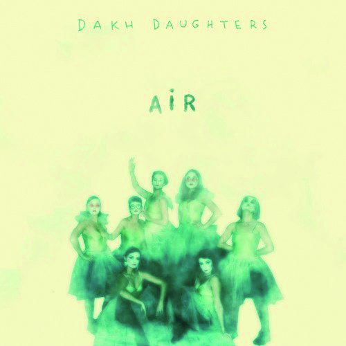 Air by Dakh Daughters